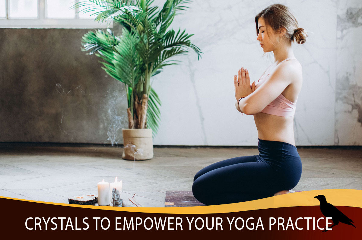 Crystals to Empower your Yoga Practice