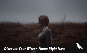 Discover Your Wiccan Name Right Now
