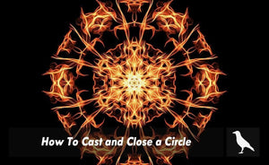 How To Cast and Close a Circle