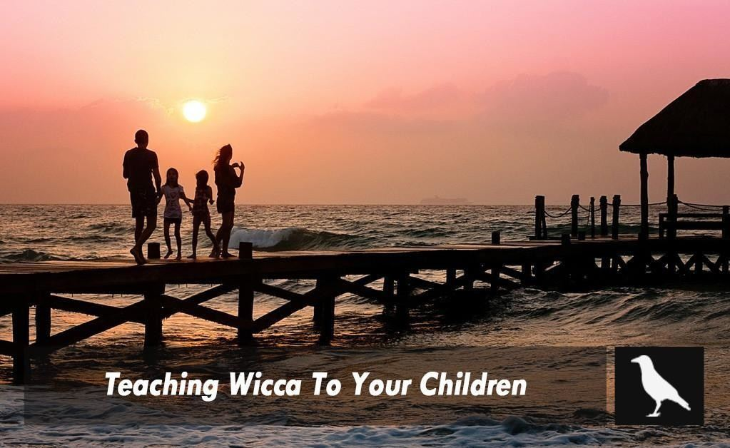 Teaching Wicca To Your Children
