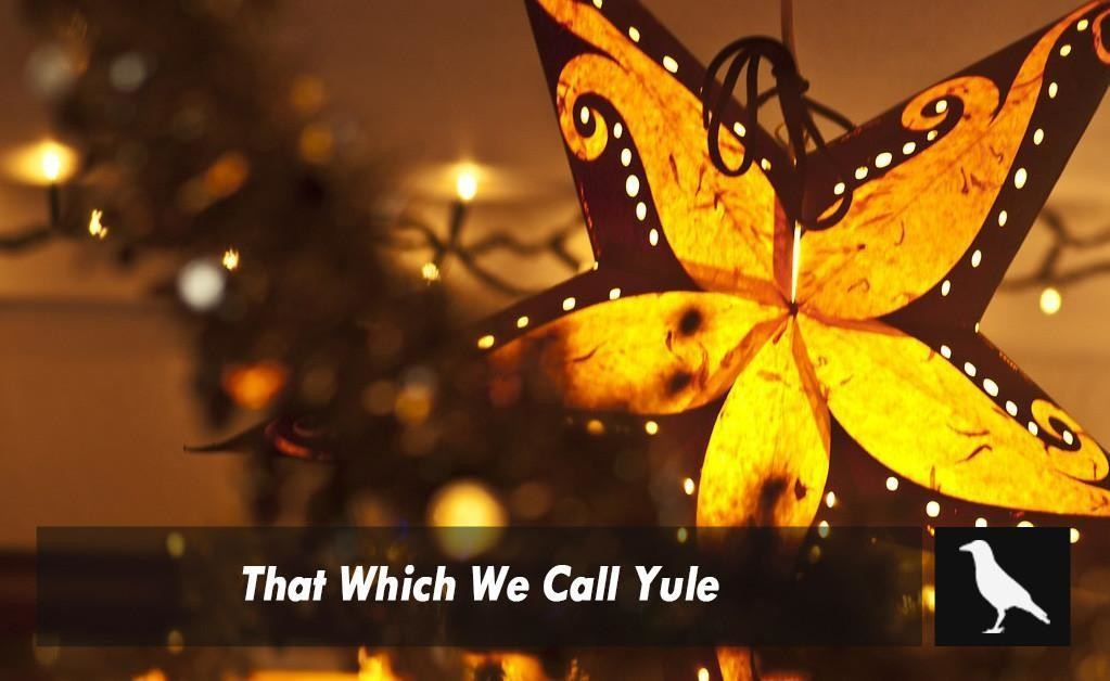 That Which We Call Yule