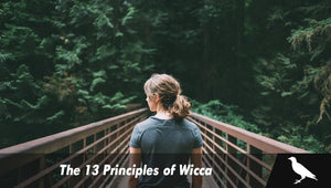 The 13 Principles of Wicca