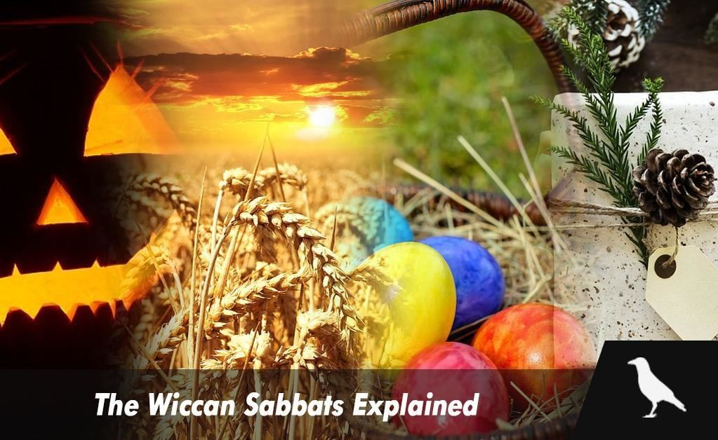 The Wiccan Sabbats Explained