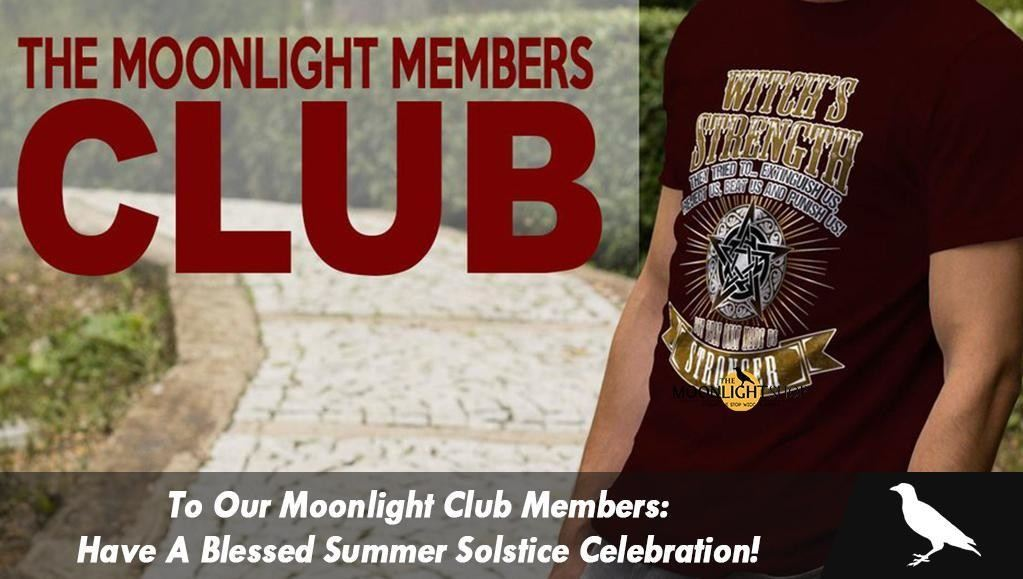 To Our Moonlight Club Members: Have A Blessed Summer Solstice Celebration!