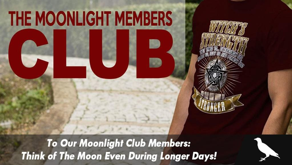 To Our Moonlight Club Members: Think of The Moon Even During Longer Days!