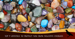 Top 9 Crystals To Protect You From Negative Energies