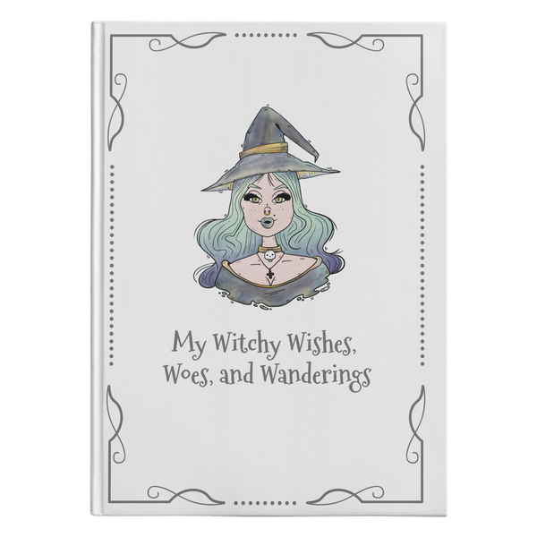 My Witchy Wishes, Woes, and Wanderings Hardcover Journal