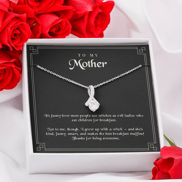 To My Witch Mother - Thanks for being awesome necklace