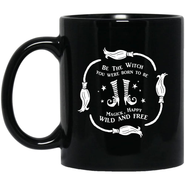Be The Witch You Were Born To Be Mug - The Moonlight Shop