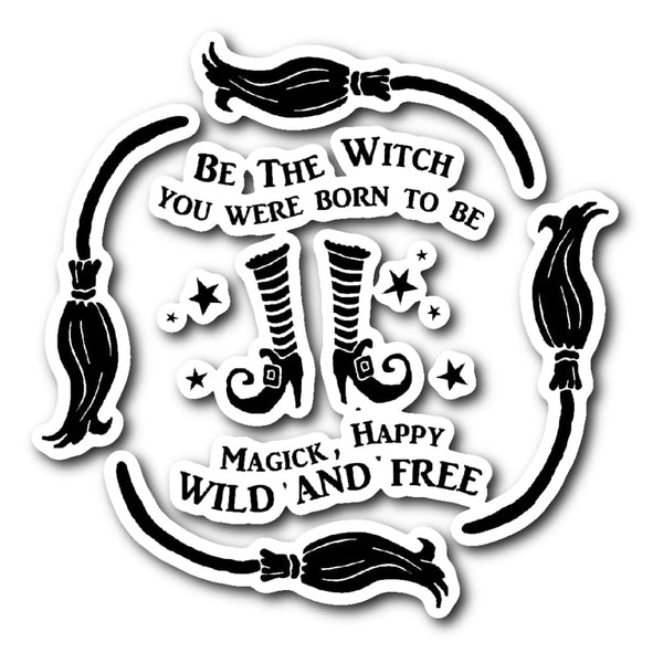 Be The Witch You Were Born To Be Sticker - The Moonlight Shop