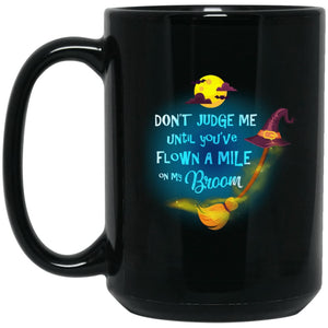 Dont Judge Me Until Youve Flown A Mile On My Broom Mug - The Moonlight Shop