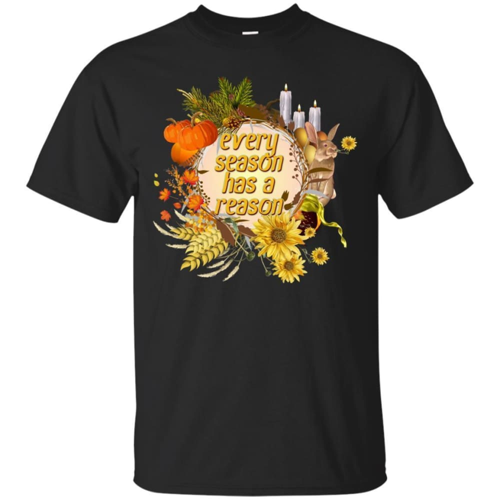 Every Season Has A Reason Shirt