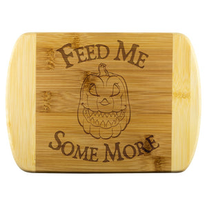 Feed Me Some More Wood Cutting Board - The Moonlight Shop