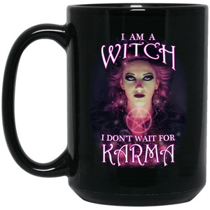 I Am A Witch I Dont Wait For Karma Mug - The Moonlight Shop