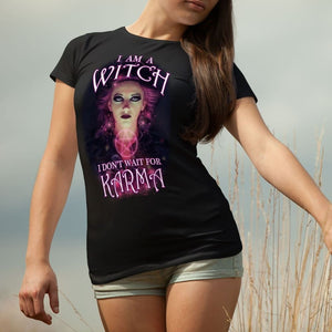 I Am A Witch I Dont Wait For Karma Shirt - The Moonlight Shop