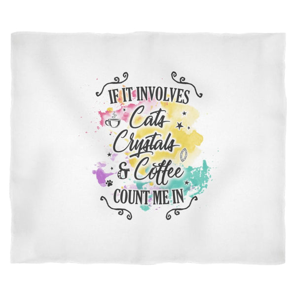 If It Involves Cats Crystals & Coffee Count Me In Fleece Blanket - The Moonlight Shop