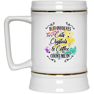 If It Involves Cats Crystals & Coffee Count Me In Mug - The Moonlight Shop