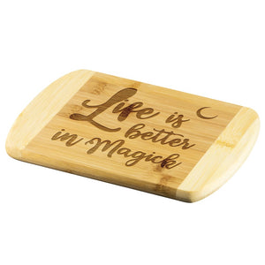 Life Is Better In Magick Wood Cutting Board - The Moonlight Shop