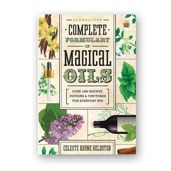 Llewellyns Complete Formulary Of Magical Oils: Over 1200 Recipes - The Moonlight Shop