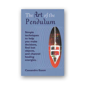 The Art Of The Pendulum By Cassandra Eason - The Moonlight Shop