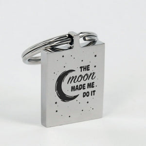 The Moon Made Me Do It Keychain - The Moonlight Shop