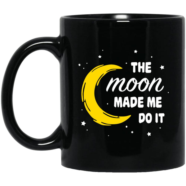 The Moon Made Me Do It Mug - The Moonlight Shop