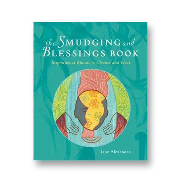The Smudging And Blessing Book By Jane Alexander - The Moonlight Shop