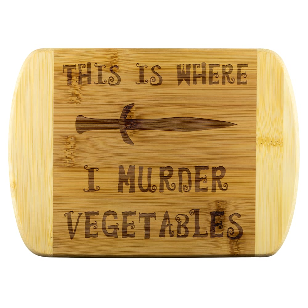 This Is Where I Murder Vegetables Wood Cutting Board