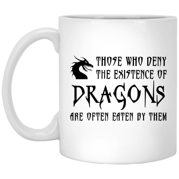 Those Who Deny Dragons Are Often Eaten Mug - The Moonlight Shop
