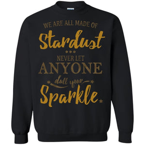 We Are All Made Up Of Stardust Shirt - The Moonlight Shop