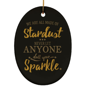 We Are All Made Up Of Stardusts Ornament - The Moonlight Shop