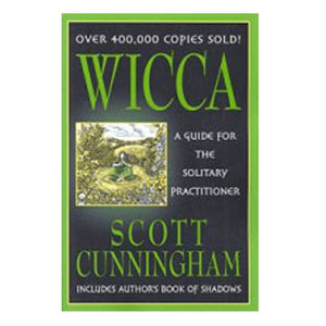 Wicca: A Guide For The Solitary Practitioner By Scott Cunningham - The Moonlight Shop