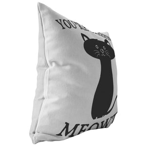 Youre Creeping Meowt Pillow - The Moonlight Shop