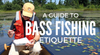 7 Basic Rules for Proper Bass Fishing Etiquette