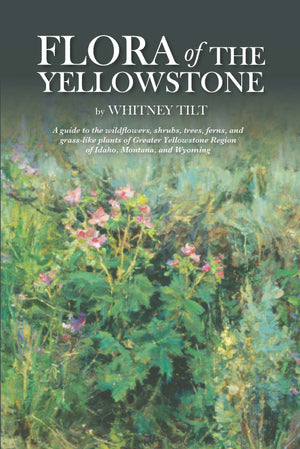 """Flora of the Yellowstone"" Book - Distinctly Montana - 1"