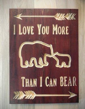 I love you more than I can bear, I love you more than I can bear sign, Montana sign