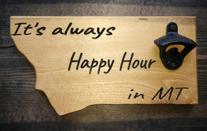 Happy Hour in Montana with Bottle Opener Sign, Montana Sign