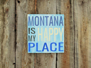 Happy Place Montana Sign Art