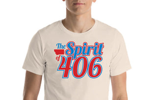 Spirit of 406 Montana T Shirt- Unisex (Color Choices)