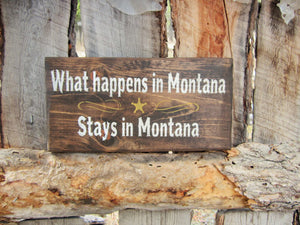 'What Happens In Montana' Sign