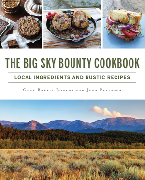 The Big Sky Bounty Cookbook