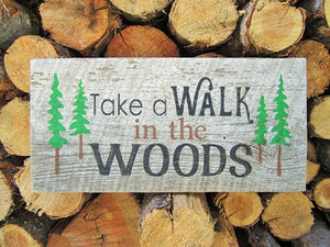 Walk In The Woods Sign - Distinctly Montana