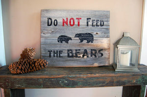 Do Not Feed The Bears Salvage Wood Sign