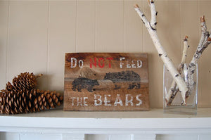 Do Not Feed The Bears Reclaimed Wood Sign