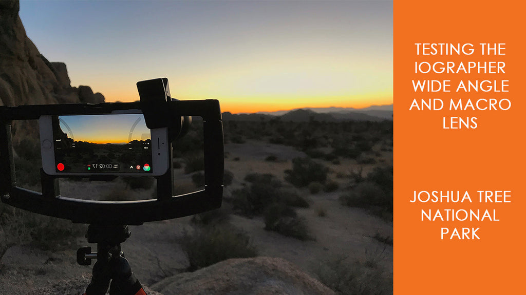 Testing the iOgrapher Wide Angle and Macro Lens at Joshua Tree
