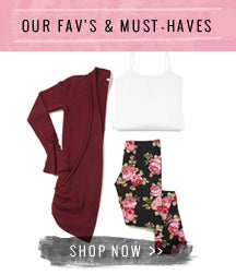 Our Fav's & Must Haves