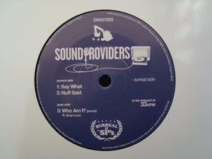 "Sound Providers - Say What / Nuff Said / Who Am I? (Remix) (7"")"