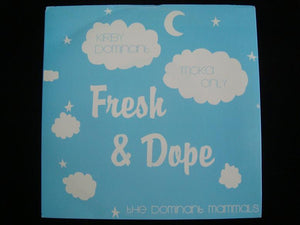 "The Dominant Mammals ‎– Fresh & Dope (7"")"