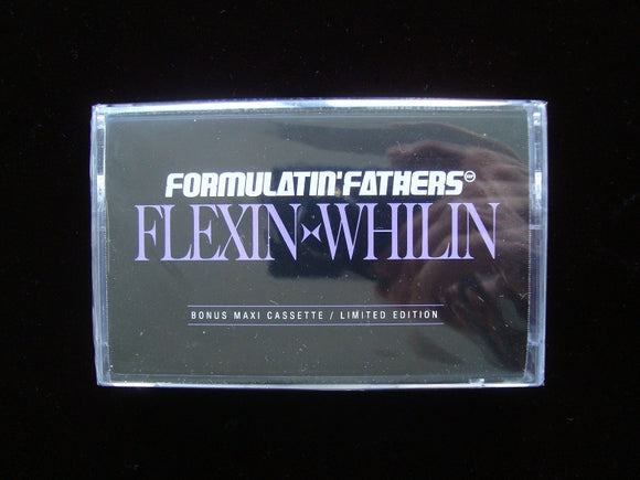 Formulatin' Fathers – Flexin' Whilin (Tape)