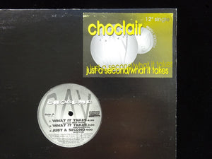 "Choclair ‎– Just A Second / What It Takes (12"")"